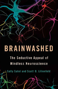 Brainwashed-The-Seductive-Appeal-of-Mindless-Neuroscience